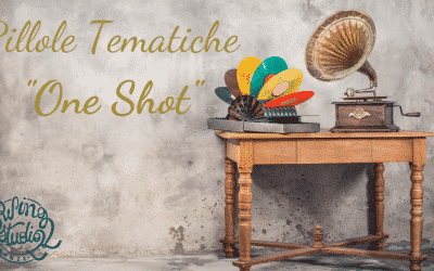 "PILLOLE TEMATICHE ""ONE SHOT"""